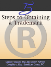 The Five Steps to Obtaining a Trademark and Why You Need One by Marcia Hancock (Author), Doug Bend (Author), Tucker Cottingham (Author)